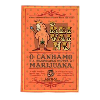 O Rei Vai Nu - O Cânhamo e a Conspiração contra a Marijuana