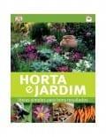 Horta e Jardim - Ideias simples para bons resultados