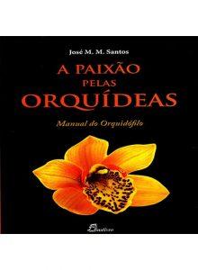 A Paixão pelas Orquídeas - Manual do Orquidófilo
