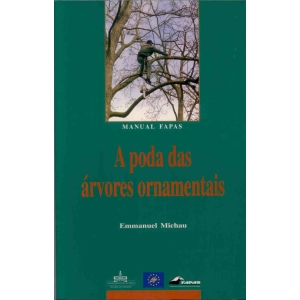 A Poda das Árvores Ornamentais - Manual FAPAS