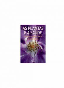 As Plantas e a Saúde