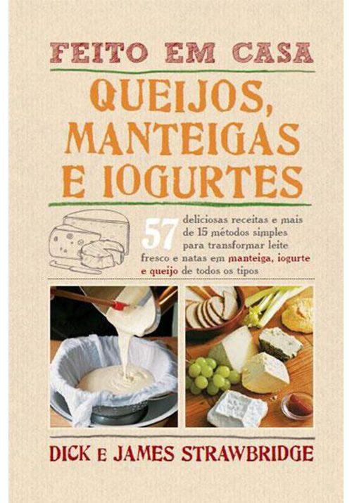 Feito Em Casa - Queijos, Manteigas e Iogurtes
