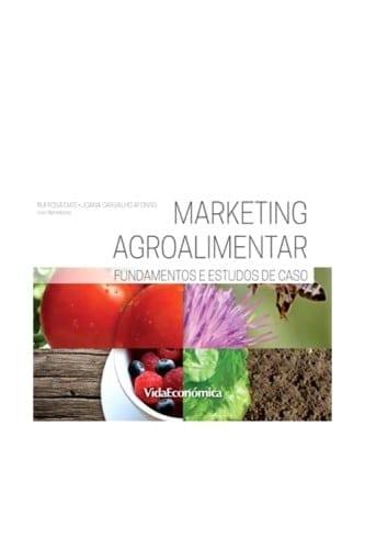 Marketing Agroalimentar - Fundamentos e Estudos de Caso