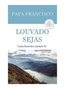 Louvado Sejas - Carta Encíclica Laudato si'